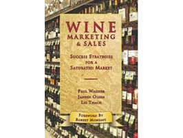 Wine Marketing & Sales by Paul Wagner, Janeen Olsen, and Liz Thach