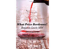 What Price Bordeaux? by Benjamin Levin MW