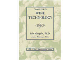 Concepts in Wine Technology by Yair Margalit, Ph.D.
